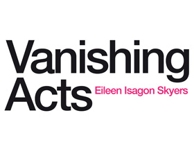Link Editions: Vanishing Acts by Eileen Isagon Skyers